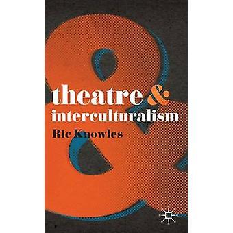 Teatro e interculturalidad por Ric Knowles - libro 9780230575486