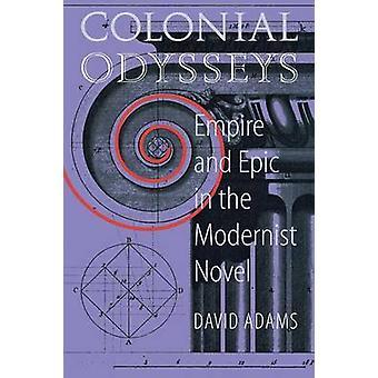 Koloniale Odysseys - imperiet og episk modernistiske roman av David annonsen