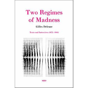 Two Regimes of Madness - Texts and Interviews 1975-1995 (2nd Revised e