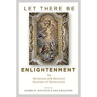 Let There Be Enlightenment - The Religious and Mystical Sources of Rat