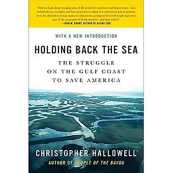 Reteniendo el mar: la lucha en la costa del Golfo para salvar a América
