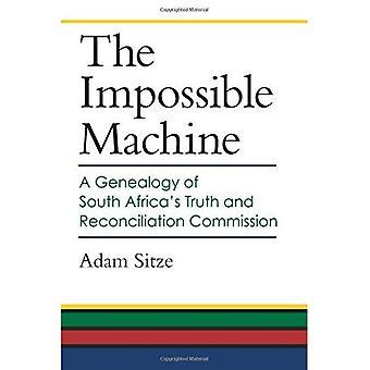 Die unmögliche Maschine: Eine Genealogie der südafrikanischen Wahrheits- und Versöhnungskommission