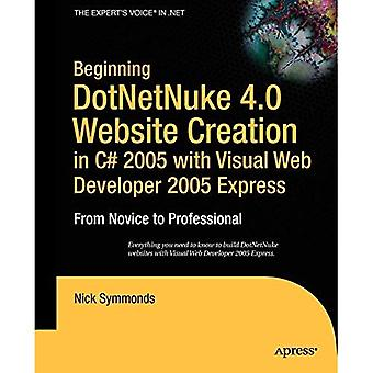 Ab DotNetNuke 4.0 Website-Erstellung in c# 2005 mit Visual Web Developer 2005 Express: vom Anfänger bis zum Profi (Beginn: vom Anfänger bis zum Profi)