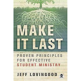 Make It Last: Proven Principles for Effective Student Ministry
