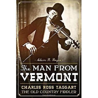 Der Mann aus Vermont: Charles Ross Taggart: altes Land Fiddler