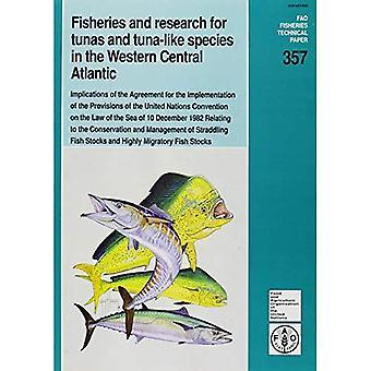 Visserij en onderzoek voor tonijn en tonijnachtigen in de westelijke Midden-Atlantische Oceaan: gevolgen van de overeenkomst voor de uitvoering van de... De visbestanden (FAO visserij Technical Paper)