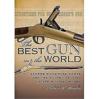 Det bästa vapnet i världen: George Woodward Morse och South Carolina State militära verk