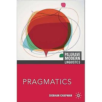Pragmatics by Chapman & Siobhan
