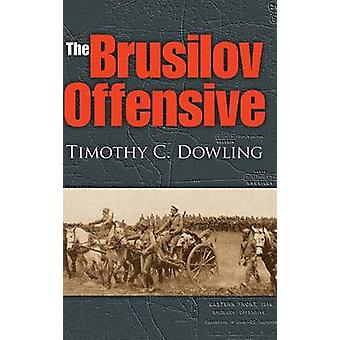The Brusilov Offensive by Dowling & Timothy C.