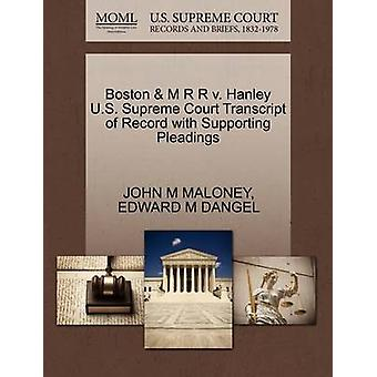 Boston  M R R v. Hanley U.S. Supreme Court Transcript of Record with Supporting Pleadings by MALONEY & JOHN M
