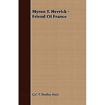 Myron T. Herrick  Friend of France by Mott & T. Bentley