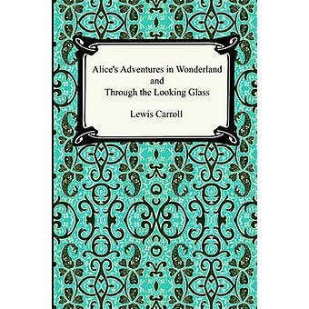 Alices Adventures In Wonderland and Through the Looking Glass by Carroll & Lewis