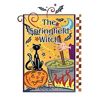 The Springfield Witch by OBrien & Mandie