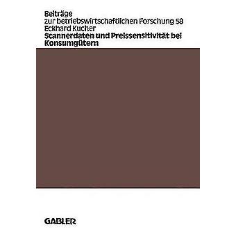 Scannerdaten und Preissensitivitt bei Konsumgtern door Kucher & Eckhard