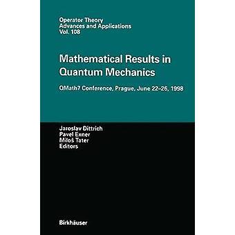 Matemaattisia tuloksia kvanttimekaniikan QMath7 konferenssissa Prahassa kesäkuussa 2226 1998 jäseneltä Dittrich & Jaroslav