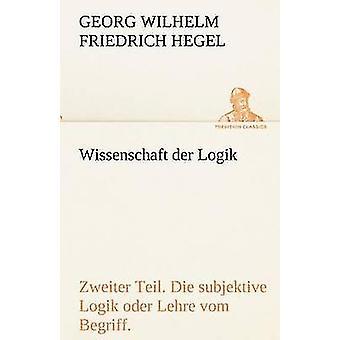 Wissenschaft Der Logik. Nichts Teil von Hegel & Georg Wilhelm Friedrich