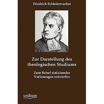 Zur Darstellung des theologischen Studiums av Schleiermacher & Friedrich