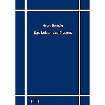 Das Leben des Meeres by Hartwig & Georg