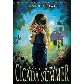 Secrets of the Cicada Summer by Andrea Beaty - 9780810984196 Book
