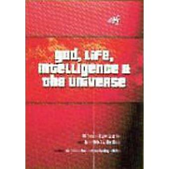 God - Life - Intelligence and the Universe by Terence J. Kelly - 9780