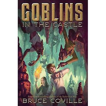 Goblins in the Castle by Bruce Coville - Katherine Coville - 97814814