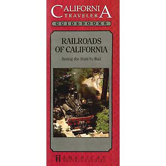Railroads of California - Seeing the State by Rail by Bob Griswold - 9