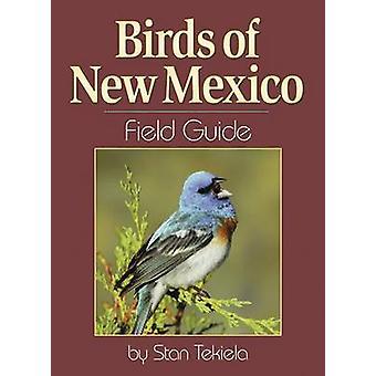 Birds of New Mexico Field Guide by Stan Tekiela - 9781591930204 Book