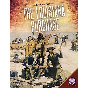 The Louisiana Purchase by Rebecca Rowell - 9781680782561 Book