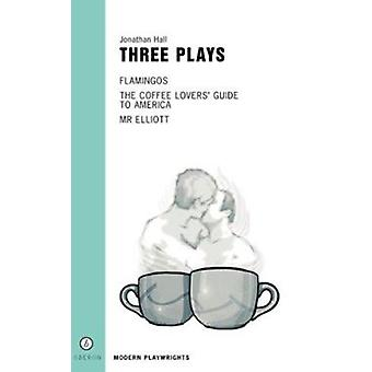 Three Plays by Jonathan Hall - 9781840024562 Book