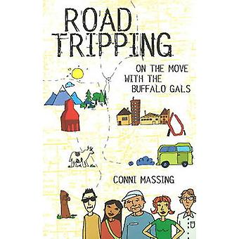 Roadtripping - On the Move with the Buffalo Gals by Conni Massing - 97