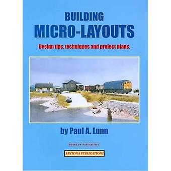 Building Micro-Layouts - Design Tips - Techniques and Project Plans by