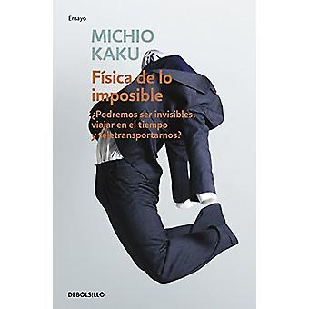 Fisica de Lo Imposible (Physics of the Impossible - A Scientific Explo