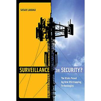 Surveillance or Security? - The Risks Posed by New Wiretapping Technol