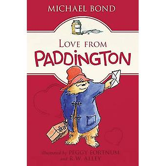 Love from Paddington by Michael Bond - Peggy Fortnum - R W Alley - 97