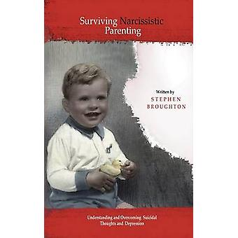 Surviving Narcissistic Parenting by Broughton & Stephen