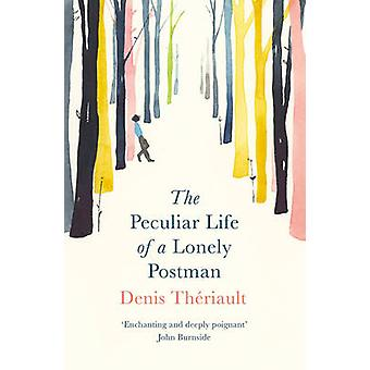 Peculiar Life of a Lonely Postman by Denis Theriault