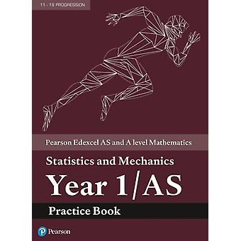 Edexcel AS and A level Mathematics Statistics and Mechanics
