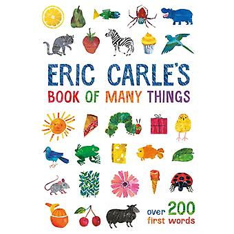 Eric Carles Book of Many Things  Over 200 First Words by Eric Carle