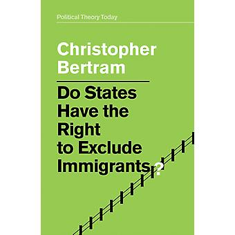 Do States Have the Right to Exclude Immigrants by Christopher Bertram