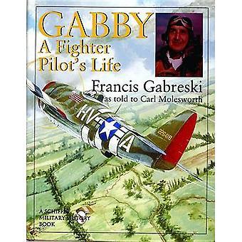 Gabby - pilotem myśliwca życia (nowe wydanie) przez Francis Gabreski - samochód