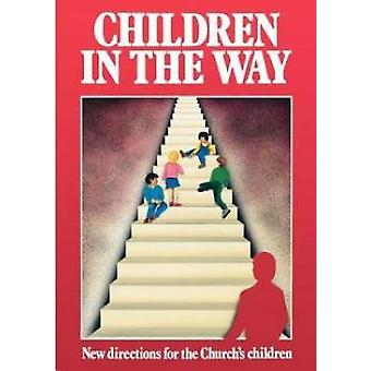 Children in the Way New Directions for the Churchs Children by National Society