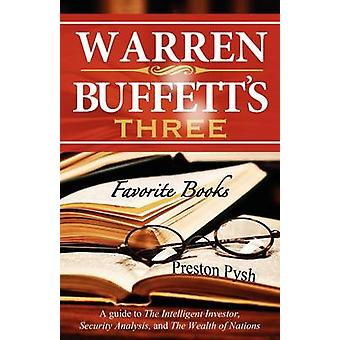 Warren Buffetts 3 Favorite Books A Guide to the Intelligent Investor Security Analysis and the Wealth of Nations by Pysh & Preston George