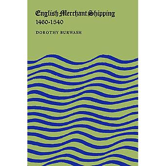 English Merchant Shipping 14601540 by Burwash & Dorothy