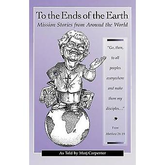 To the Ends of the Earth by Carpenter & Marj