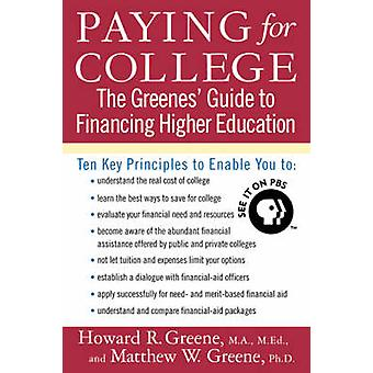 Paying for College The Greenes Guide to Financing Higher Education by Greene & Matthew