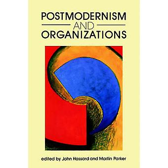 Postmodernism and Organizations by Hassard & John