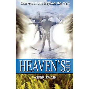 Heavens Gift  Conversations Beyond the Veil by Swain & Jasper