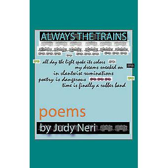 Always the Trains Poems by Neri & Judy