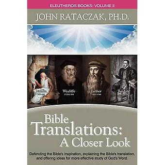 Bible Trabnslations A Closer Look by Rataczak