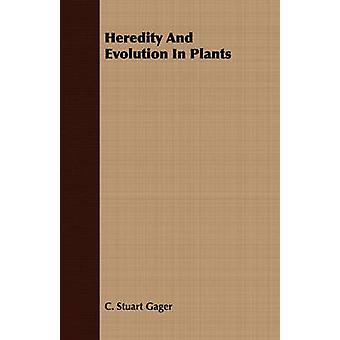 Heredity and Evolution in Plants by Gager & C. Stuart